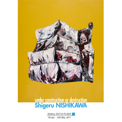 Shigeru NISHIKAWA 「under construction or destruction」