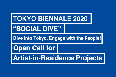 Calling for Overseas Artists to Dive into Tokyo! Apply to Create an Artist-in-Residence Project with Tokyo Biennale 2020!!
