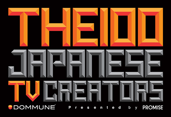【SPECIAL PROGRAM】THE 100 JAPANESE TV CREATORS